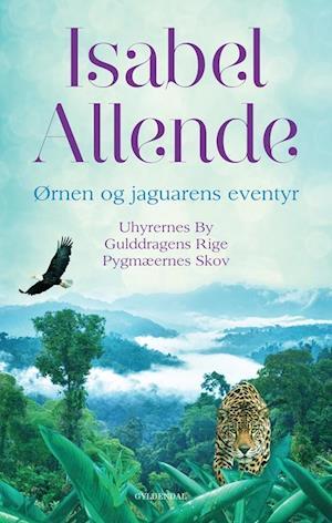 Ørnen og jaguarens eventyr af Isabel Allende