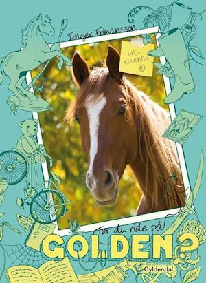 Tør du ride på Golden? af Inger Frimansson
