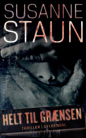 Helt til grænsen af Susanne Staun