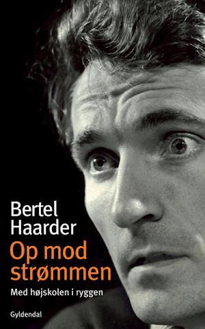 Op mod strømmen af Bertel Haarder