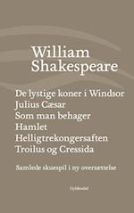Samlede skuespil i ny oversættelse. De lystige koner i Windsor - Julius Cæsar - Som man behager - Hamlet - Troilus og Cressida af William Shakespeare
