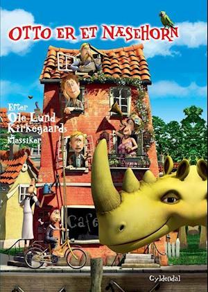 Otto er et næsehorn af Ole Lund Kirkegaard, Louise Urth Olsen, Nina Crone