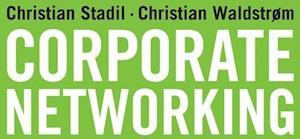 Corporate networking af Christian Waldstrøm, Christian Stadil