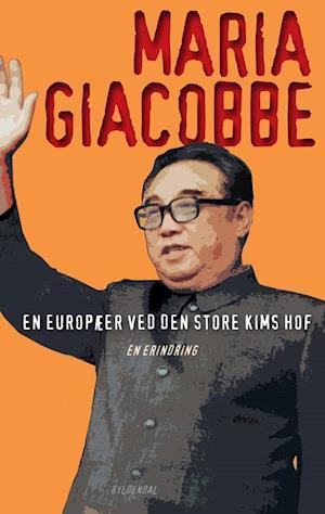 En europæer ved den store Kims hof af Maria Giacobbe