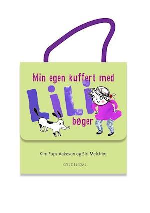 Min egen kuffert med Lili bøger af Kim Fupz Aakeson, Siri Melchior