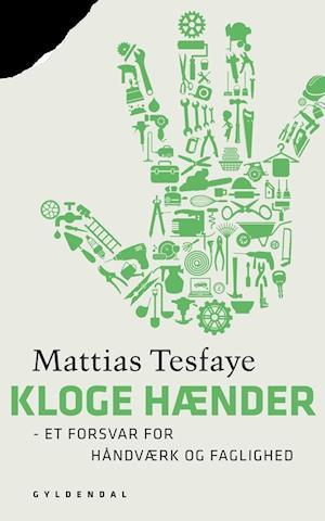 Bog, hæftet Kloge hænder af Mattias Tesfaye