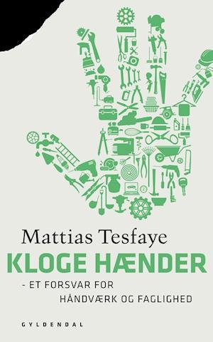 Kloge hænder af Mattias Tesfaye