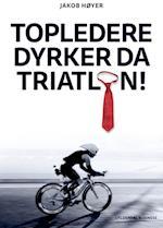 Topledere dyrker da triatlon!