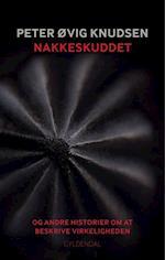 Nakkeskuddet og andre historier om at beskrive virkeligheden af Peter Øvig Knudsen