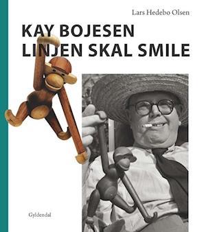 Kay Bojesen - linjen skal smile af Lars Hedebo Olsen