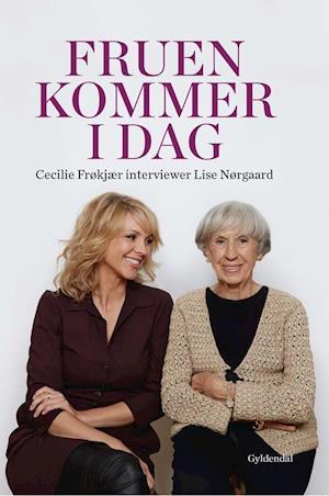 Fruen kommer i dag af Cecilie Frøkjær, Lise Nørgaard