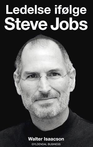 Ledelse ifølge Steve Jobs af Walter Isaacson