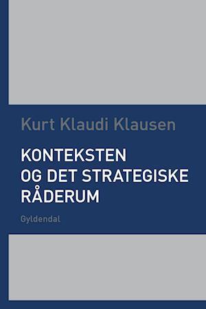 Konteksten og det strategiske råderum af Kurt Klaudi Klausen
