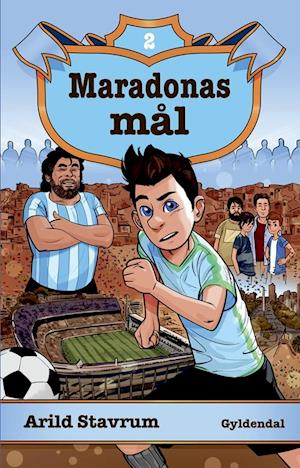 Maradonas magi 2 - Maradonas mål af Arild Stavrum