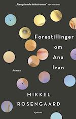 Forestillinger om Ana Ivan af Mikkel Rosengaard