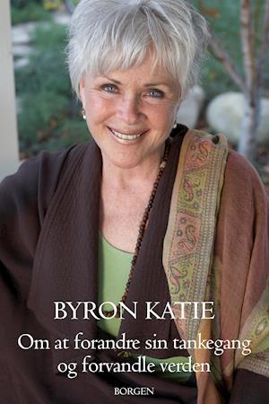 Om at forandre sin tankegang og forvandle verden af Byron Katie