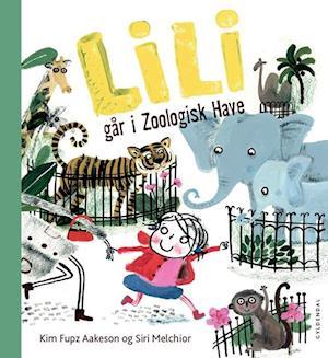 Lili går i Zoologisk Have af Siri Melchior, Kim Fupz Aakeson