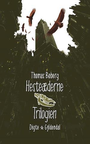 Hesteæderne - trilogien af Thomas Boberg