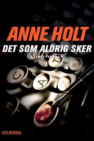 Det som aldrig sker af Anne Holt