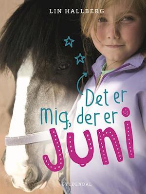 Bog, indbundet Juni 1 - Det er mig, der er Juni af Lin Hallberg