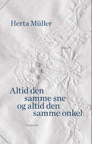 Altid den samme sne og altid den samme onkel af Herta Müller
