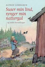 Suser min lind, synger min nattergal - og andre fortællinger