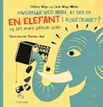 Hvornår ved man, at der er en elefant i køleskabet? - og 165 andre gakkede gåde af Hélène Wagn, Sarah Wagn Møller