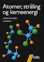Atomer, stråling og kerneenergi (De store fagbøger)