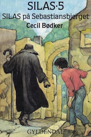 Silas 5 - Silas på Sebastiansbjerget af Cecil Bødker