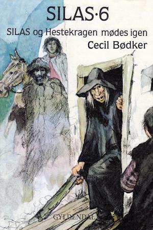 Silas 6 - Silas og Hestekragen mødes igen af Cecil Bødker