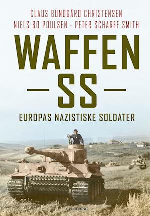 Waffen SS af Claus Bundgård Christensen, Niels Bo Poulsen, Peter Scharff Smith