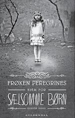 Frøken Peregrines sælsomme børn 1 - Frøken Peregrines hjem for sælsomme børn (Frøken Peregrines sælsomme børn)