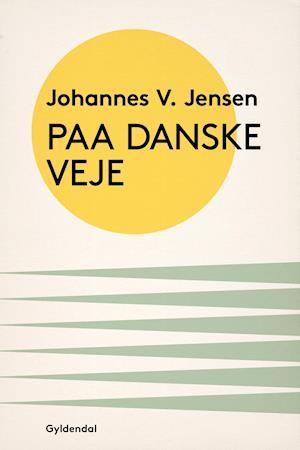 Paa danske Veje af Johannes V. Jensen