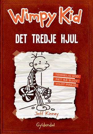 Wimpy Kid 7 - det tredje hjul af Jeff Kinney