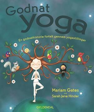 Godnatyoga. En godnathistorie fortalt gennem yogastillinger af Mariam Gates