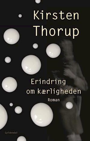 Erindring om kærligheden af Kirsten Thorup