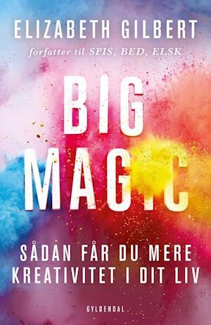 Bog, hæftet Big Magic af Elizabeth Gilbert