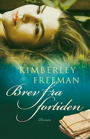 Bog, indbundet Brev fra fortiden af Kimberley Freeman