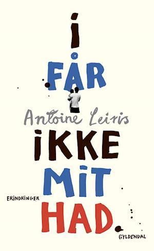 I får ikke mit had af Antoine Leiris