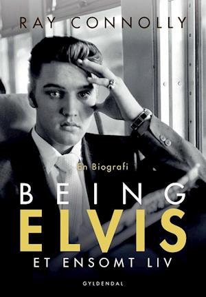 Bog, indbundet Being Elvis af Ray Connolly