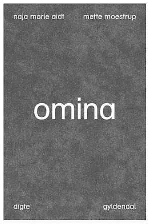 Omina af Naja Marie Aidt, Mette Moestrup