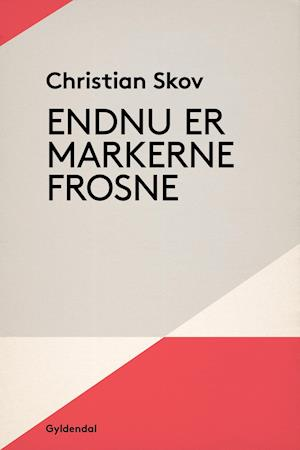 Endnu er markerne frosne af Christian Skov