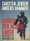 Krigen der aldrig ender af Carsten Jensen, Anders Sømme Hammer