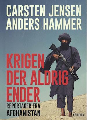 Krigen der aldrig ender af Anders Hammer, Carsten Jensen