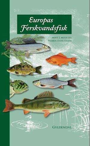 Bog, indbundet Europas ferskvandsfisk af Bent Muus
