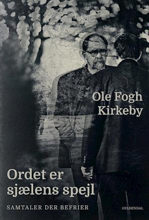Bog, hæftet Ordet er sjælens spejl af Ole Fogh Kirkeby