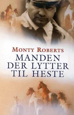 Bog, ukendt format Manden der lytter til heste af Monty Roberts