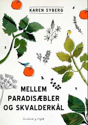 Mellem paradisæbler og skvalderkål af Karen Syberg