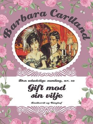 Gift mod sin vilje af Barbara Cartland