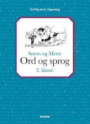 Søren og Mette: Ord og sprog 2. kl. - skriftlig dansk af Knud Hermansen, Annelise Frederiksen, Merete Sokoler